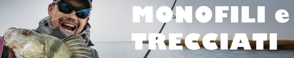 MONOFILI E TRECCIATI